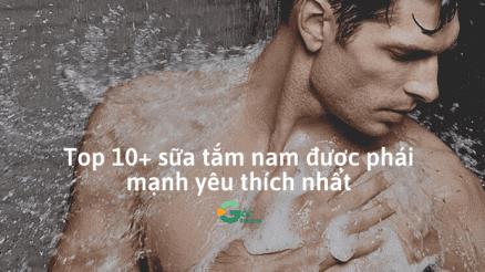 Top-10-sua-tam-nam-duoc-phai-manh-yeu-thich-nhat