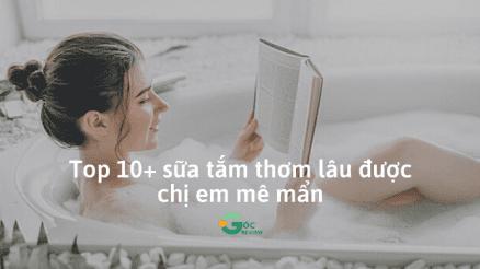 Top-10-sua-tam-thom-lau-duoc-chi-em-me-man
